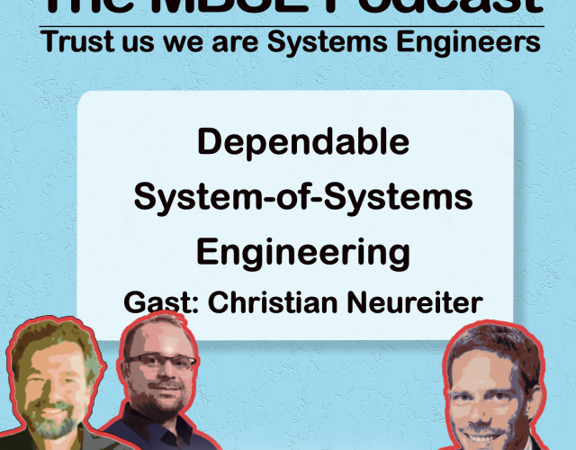 MBSE Podcast Dependable System-of-Systems Engineering
